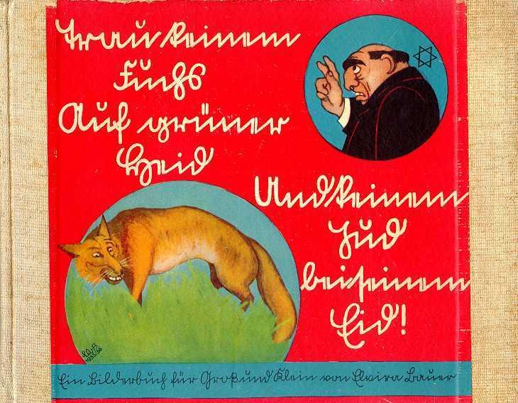 The cover of Trau keinem Fuchs auf grüner Heid und keinem Jud auf seinem Eid (Nuremberg: Stürmer Verlag, 1936).
