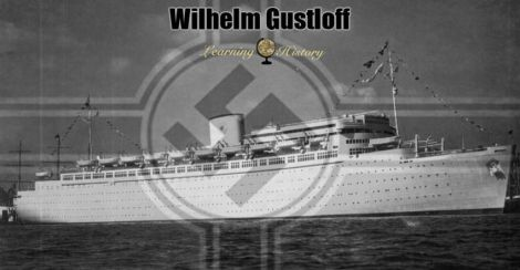 The sinking of The Wilhelm Gustloff – the worst disaster at sea in history